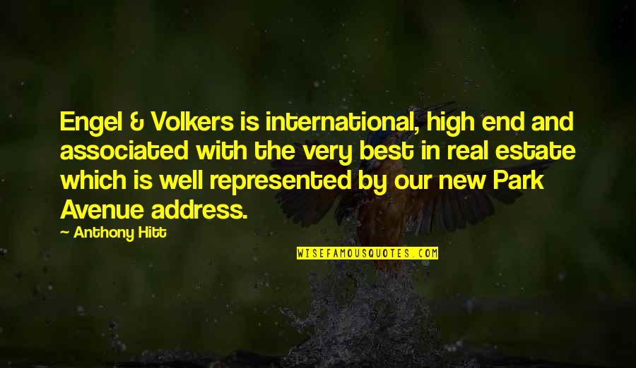 Virgie Tovar Quotes By Anthony Hitt: Engel & Volkers is international, high end and