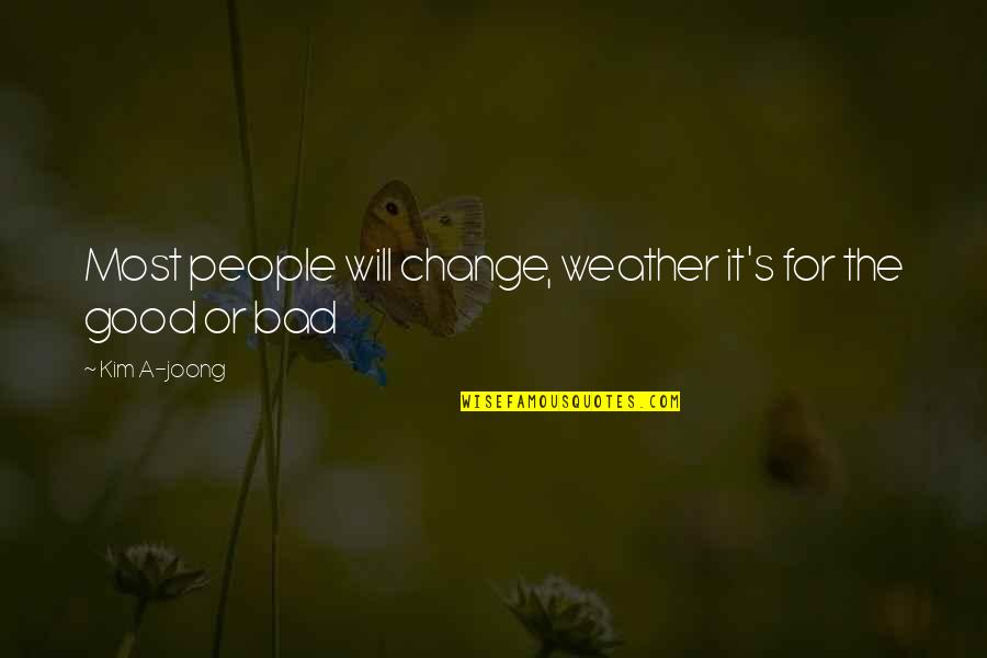 Virgie Tovar Quotes By Kim A-joong: Most people will change, weather it's for the