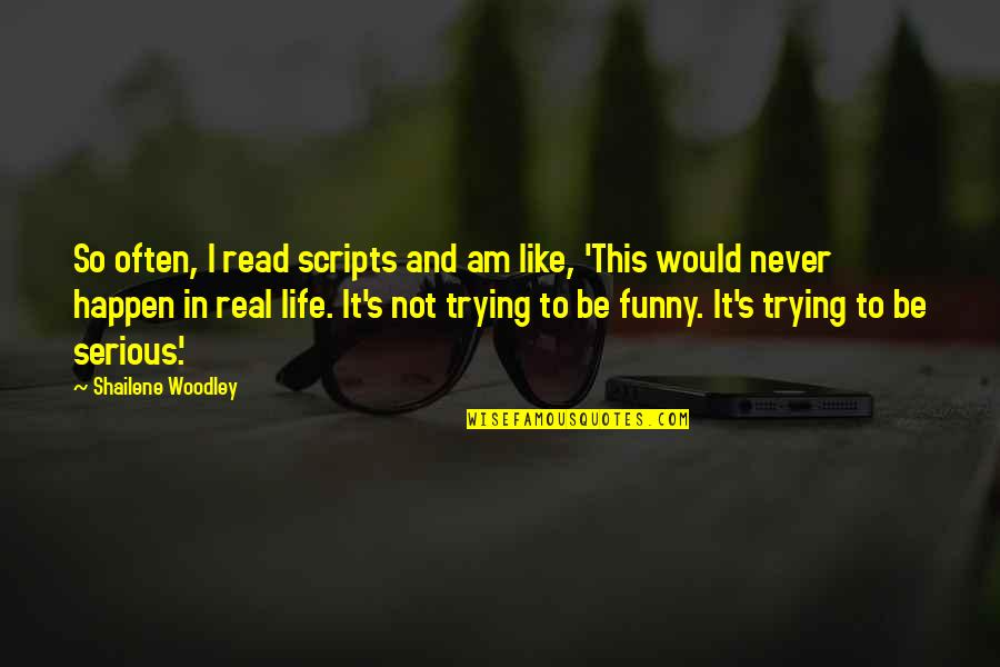 Virgie Tovar Quotes By Shailene Woodley: So often, I read scripts and am like,