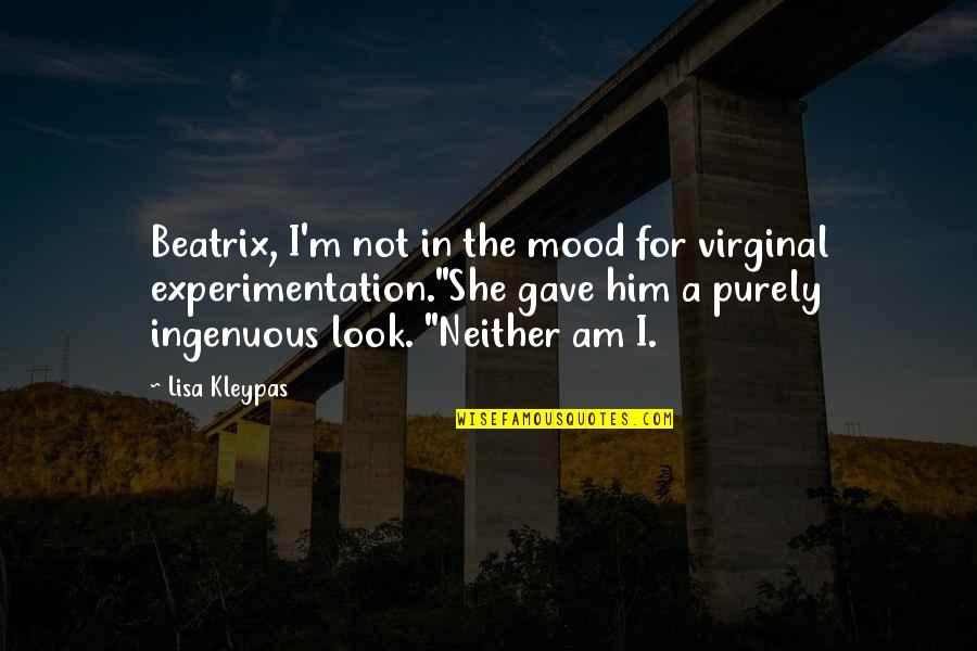 Virginal Quotes By Lisa Kleypas: Beatrix, I'm not in the mood for virginal