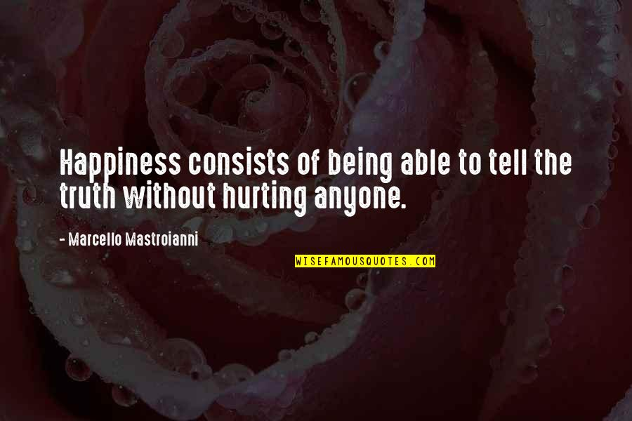 Virgo Libra Cusp Quotes By Marcello Mastroianni: Happiness consists of being able to tell the