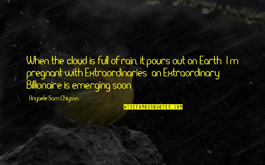 Virtual Love Quotes By Anyaele Sam Chiyson: When the cloud is full of rain, it