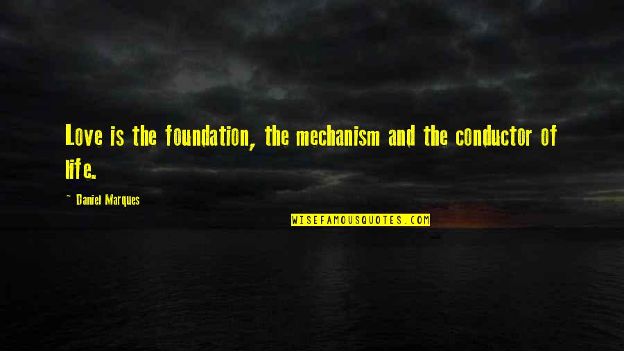 Virus Memorable Quotes By Daniel Marques: Love is the foundation, the mechanism and the