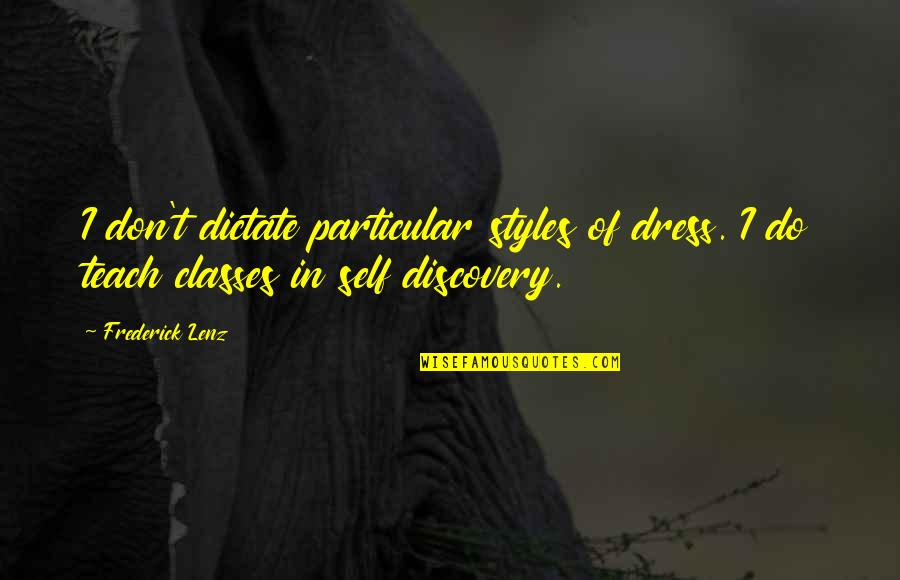 Virus Memorable Quotes By Frederick Lenz: I don't dictate particular styles of dress. I