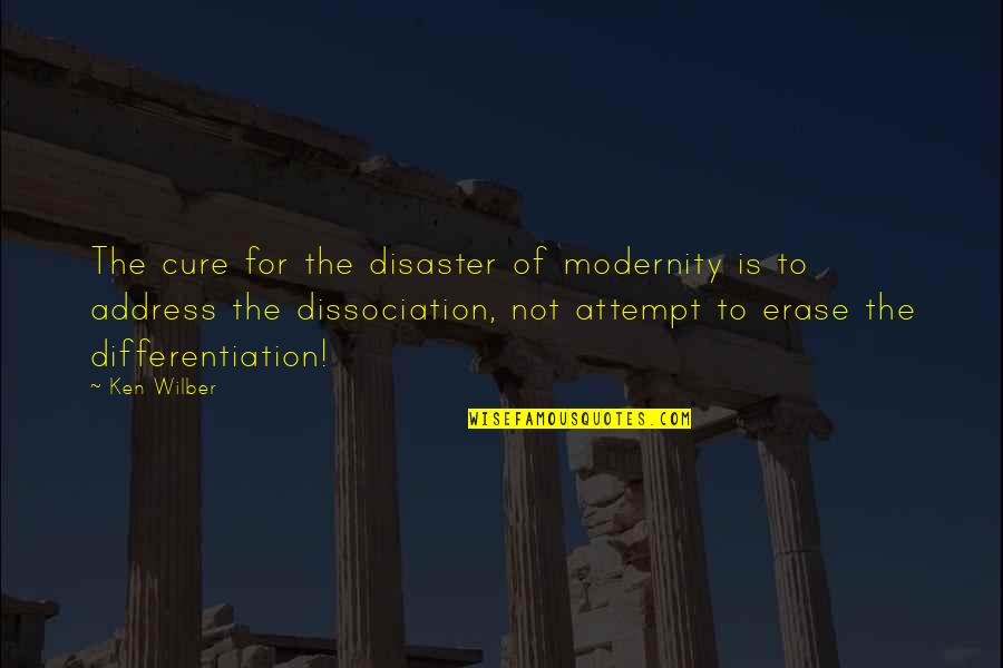 Virus Memorable Quotes By Ken Wilber: The cure for the disaster of modernity is