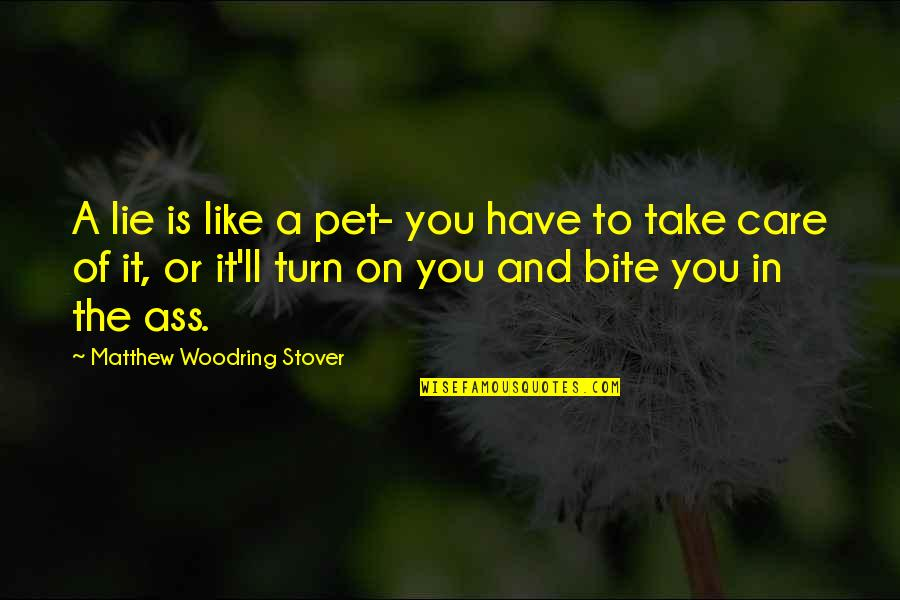 Virus Memorable Quotes By Matthew Woodring Stover: A lie is like a pet- you have