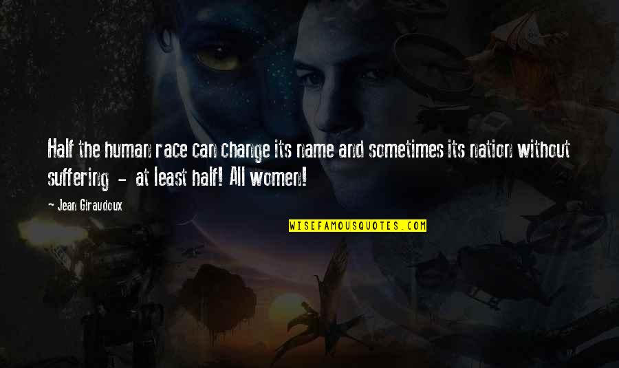 Viscarro Quotes By Jean Giraudoux: Half the human race can change its name