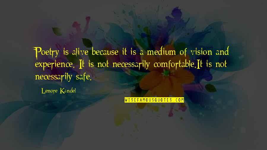 Vision Of Love Quotes By Lenore Kandel: Poetry is alive because it is a medium