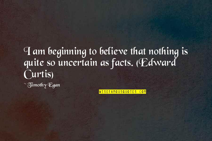 Visualization In Sports Quotes By Timothy Egan: I am beginning to believe that nothing is