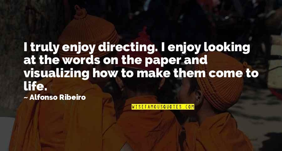 Visualizing Life Quotes By Alfonso Ribeiro: I truly enjoy directing. I enjoy looking at
