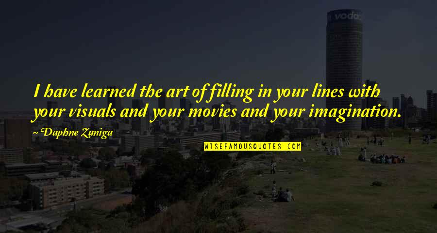 Visuals Quotes By Daphne Zuniga: I have learned the art of filling in