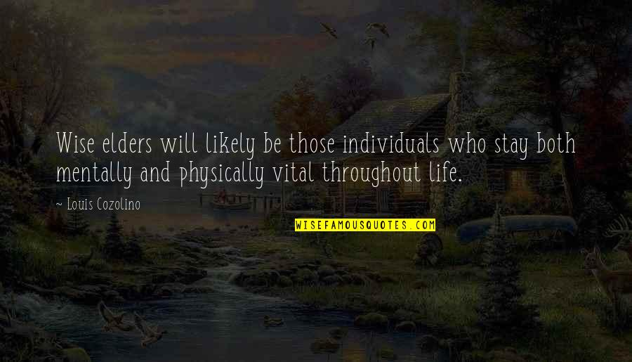 Vital Life Quotes By Louis Cozolino: Wise elders will likely be those individuals who