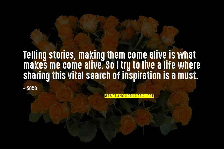 Vital Life Quotes By Soko: Telling stories, making them come alive is what