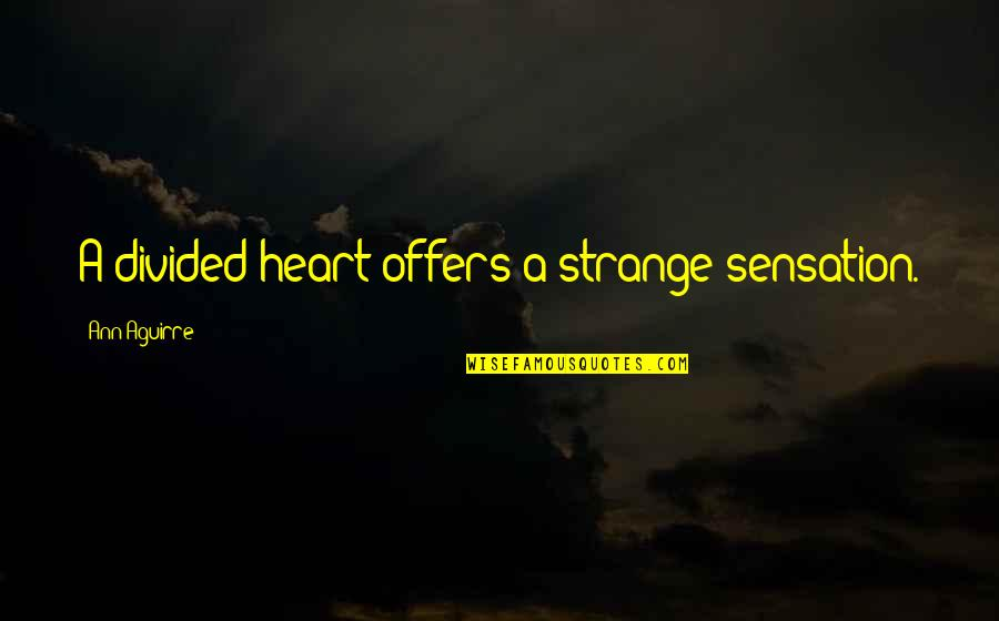 Vitalzym Quotes By Ann Aguirre: A divided heart offers a strange sensation.