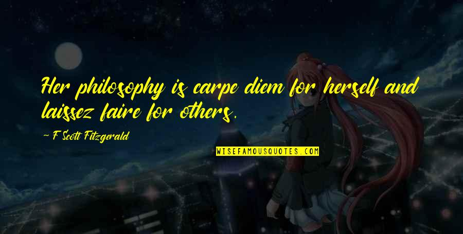 Vitalzym Quotes By F Scott Fitzgerald: Her philosophy is carpe diem for herself and