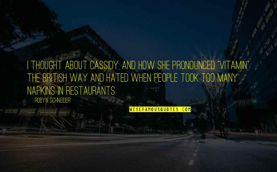 Vitamin K Quotes By Robyn Schneider: I thought about Cassidy, and how she pronounced