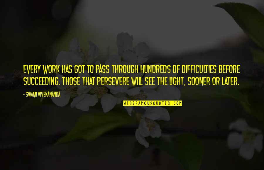 Vivekananda Work Quotes By Swami Vivekananda: Every work has got to pass through hundreds