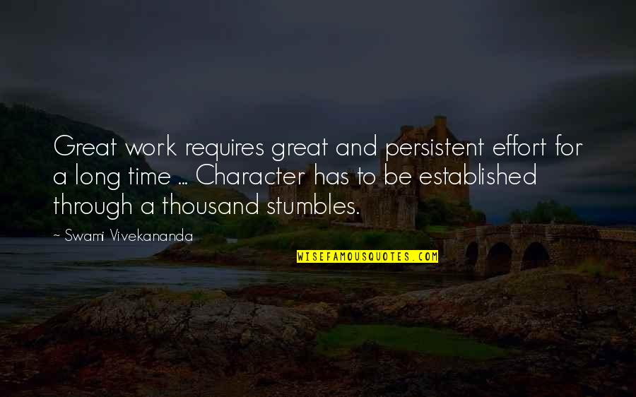 Vivekananda Work Quotes By Swami Vivekananda: Great work requires great and persistent effort for