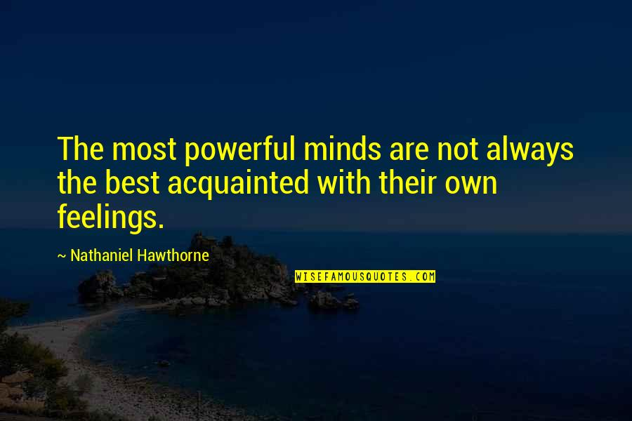 Vivie Warren Quotes By Nathaniel Hawthorne: The most powerful minds are not always the