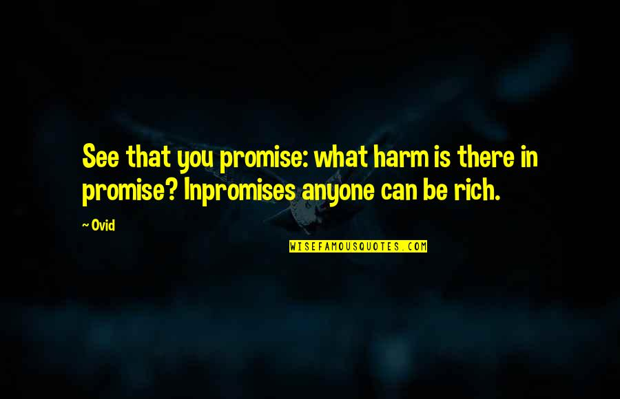 Vjernik Quotes By Ovid: See that you promise: what harm is there