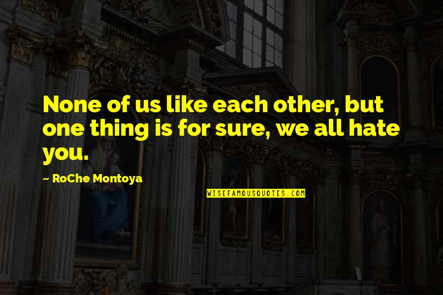 Vlad 3 Quotes By RoChe Montoya: None of us like each other, but one