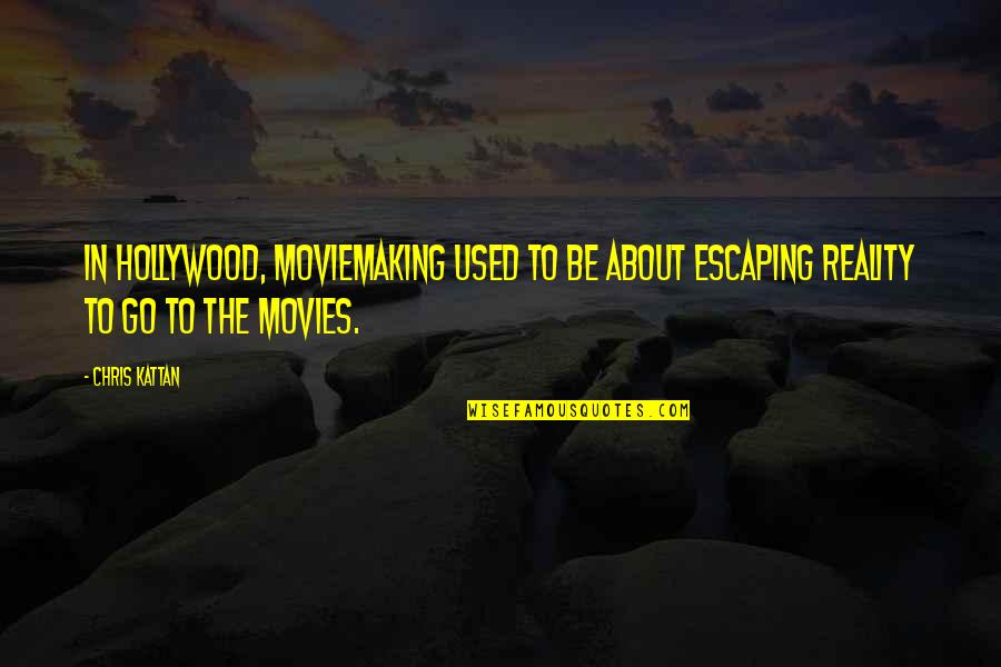 Vlr Sigma Quotes By Chris Kattan: In Hollywood, moviemaking used to be about escaping