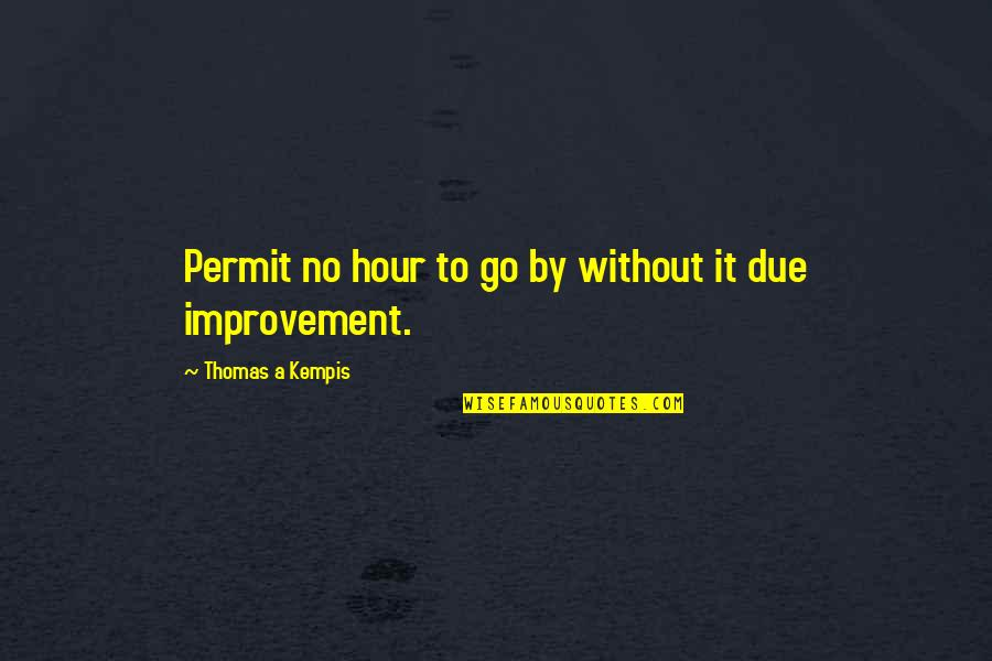 Vlr Sigma Quotes By Thomas A Kempis: Permit no hour to go by without it