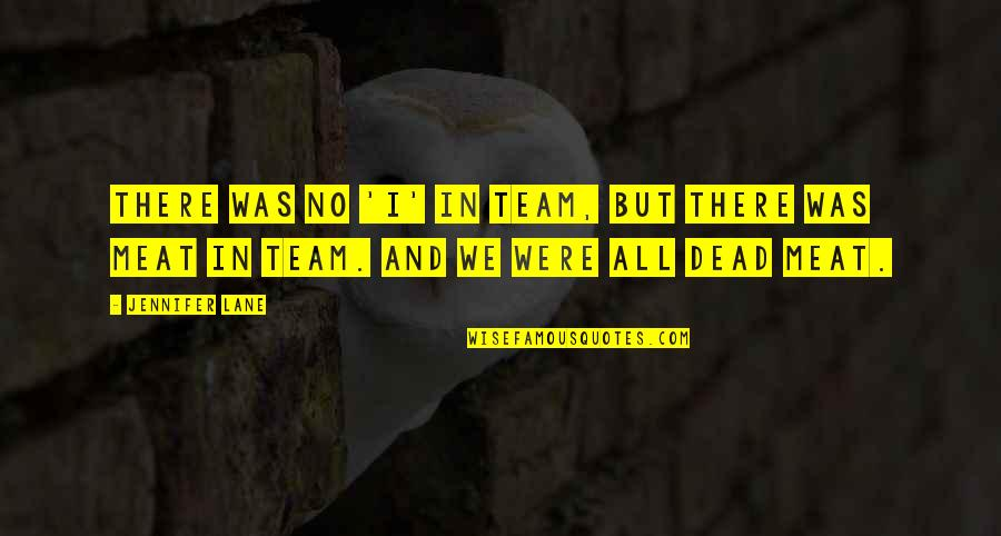 Volleyball Team Quotes By Jennifer Lane: There was no 'I' in team, but there