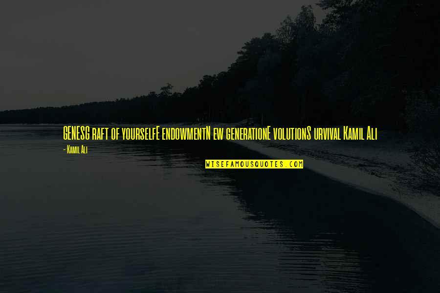 Volution Quotes By Kamil Ali: GENESG raft of yourselfE endowmentN ew generationE volutionS