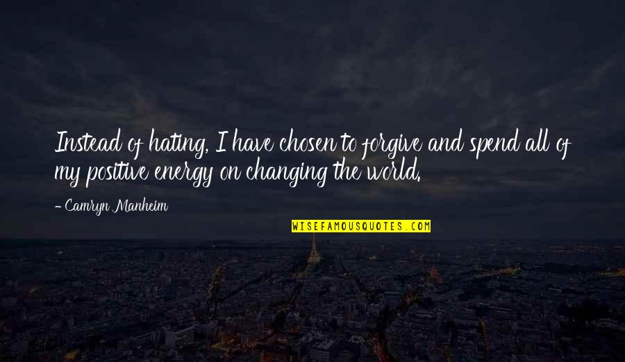 Voodou Quotes By Camryn Manheim: Instead of hating, I have chosen to forgive