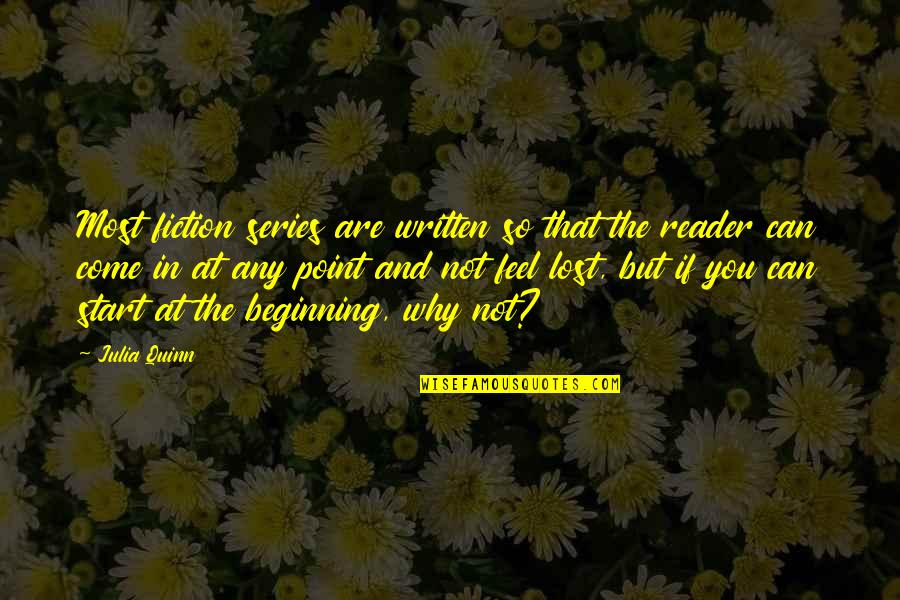 Vorbire Quotes By Julia Quinn: Most fiction series are written so that the