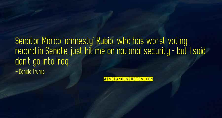 Voting For Me Quotes By Donald Trump: Senator Marco 'amnesty' Rubio, who has worst voting
