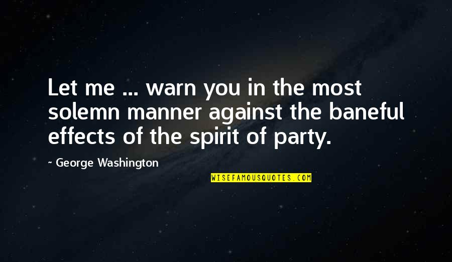 Voting For Me Quotes By George Washington: Let me ... warn you in the most