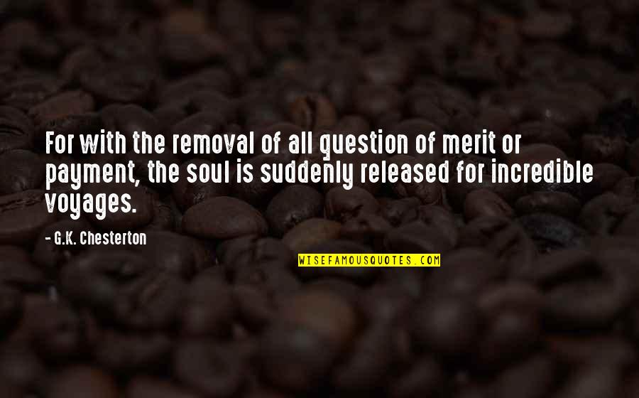 Voyages Quotes By G.K. Chesterton: For with the removal of all question of