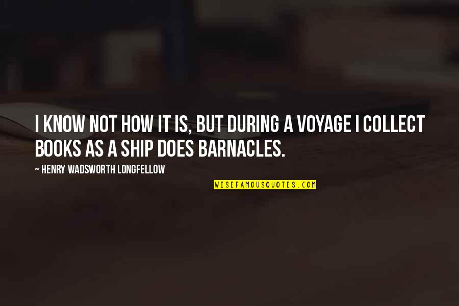 Voyages Quotes By Henry Wadsworth Longfellow: I know not how it is, but during