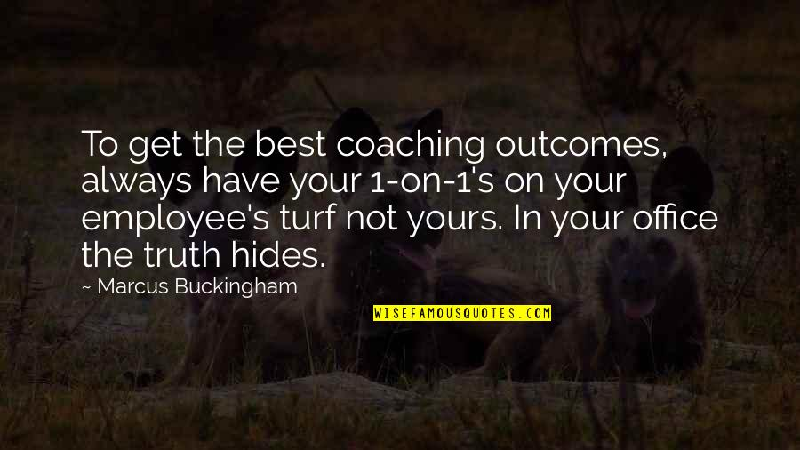 Voz Quotes By Marcus Buckingham: To get the best coaching outcomes, always have