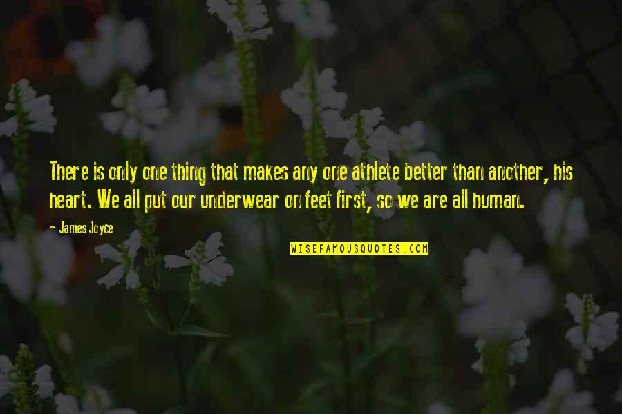 Vs Underwear Quotes By James Joyce: There is only one thing that makes any
