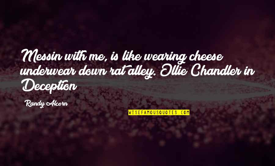 Vs Underwear Quotes By Randy Alcorn: Messin with me, is like wearing cheese underwear