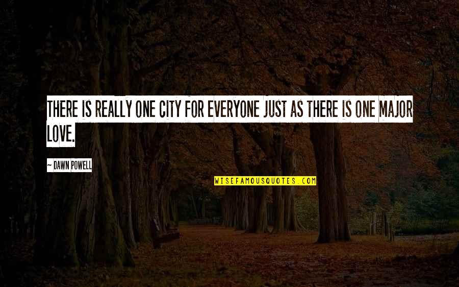 Vulgar Words Quotes By Dawn Powell: There is really one city for everyone just