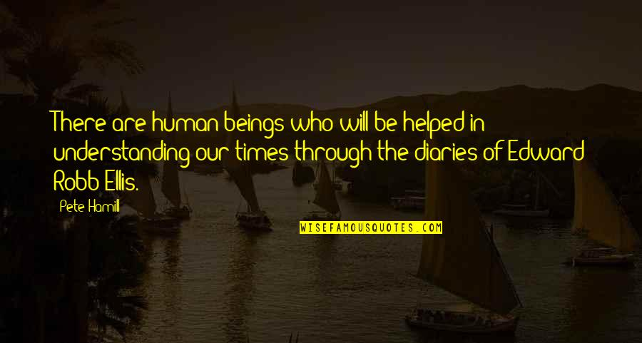 W.t. Ellis Quotes By Pete Hamill: There are human beings who will be helped