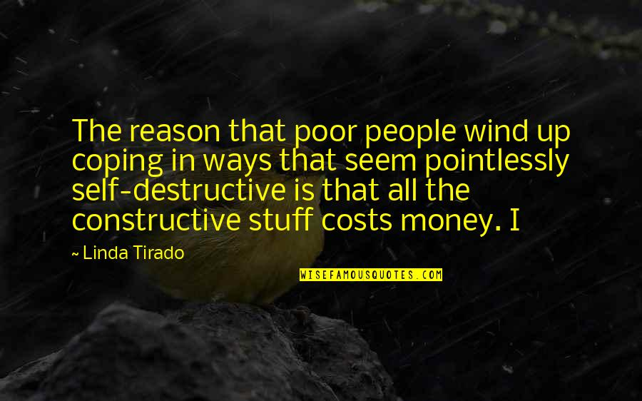 Waco Kid Quotes By Linda Tirado: The reason that poor people wind up coping