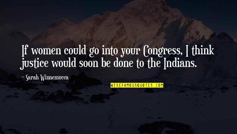 Waddya Quotes By Sarah Winnemucca: If women could go into your Congress, I