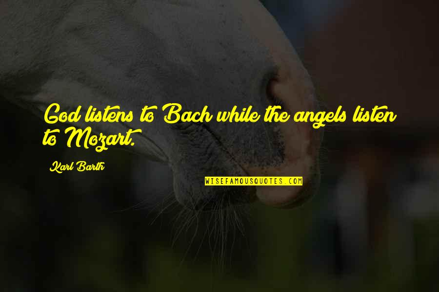Waheguru Images With Quotes By Karl Barth: God listens to Bach while the angels listen