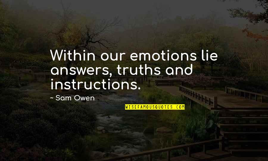 Waheguru Images With Quotes By Sam Owen: Within our emotions lie answers, truths and instructions.