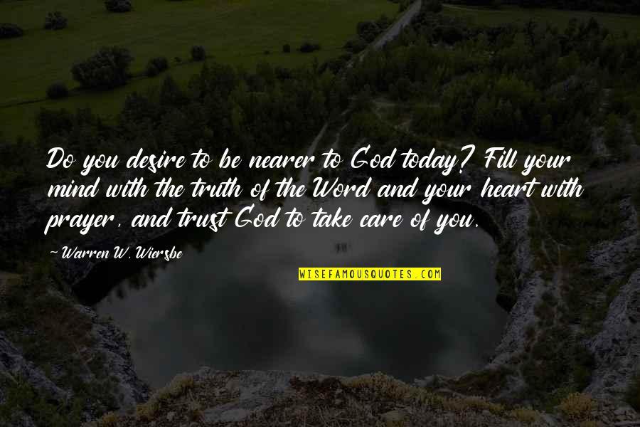 Waheguru Images With Quotes By Warren W. Wiersbe: Do you desire to be nearer to God