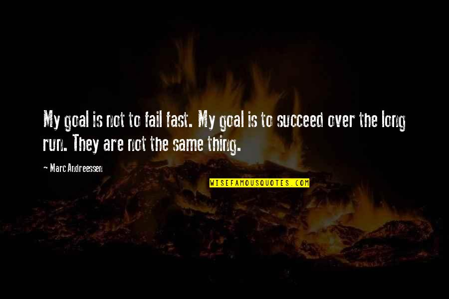 Waisale Serevi Quotes By Marc Andreessen: My goal is not to fail fast. My