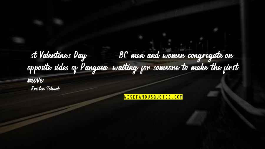 Waiting And Moving On Quotes By Kristen Schaal: 1st Valentine's Day: 200,000 BC men and women