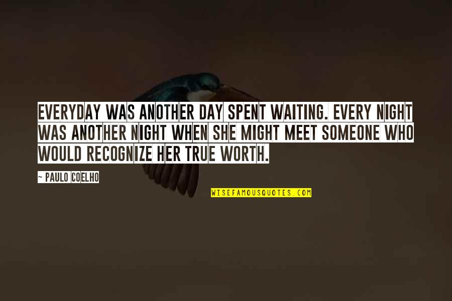 Waiting To Meet You Quotes By Paulo Coelho: Everyday was another day spent waiting. Every night