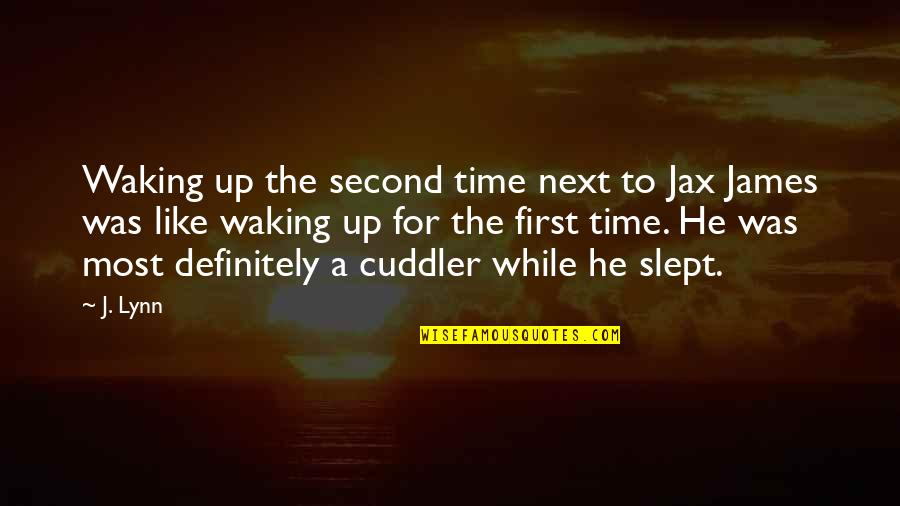 Waking Up To Quotes By J. Lynn: Waking up the second time next to Jax