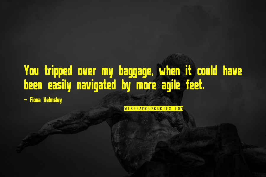 Wakings Quotes By Fiona Helmsley: You tripped over my baggage, when it could